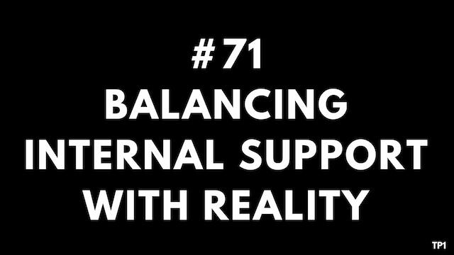 71 TP1 Balancing internal support with reality