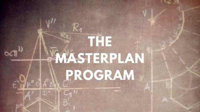 The Masterplan Program