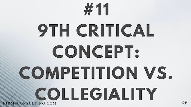 11 RP 9th critical concept. Competition is not the opposite of collegiality