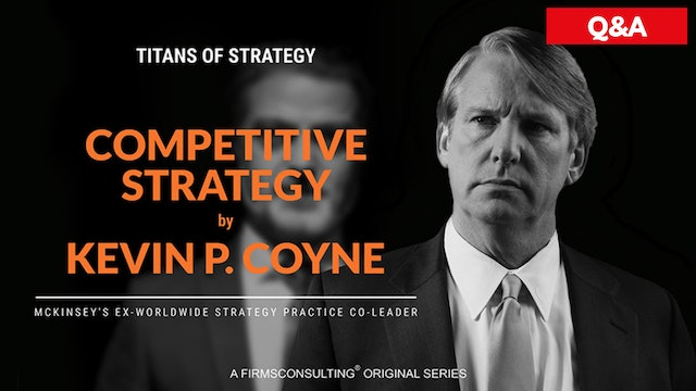 Competitive Strategy by Kevin P. Coyne Q&A