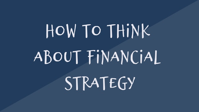 87 FSS How to think about financial strategy