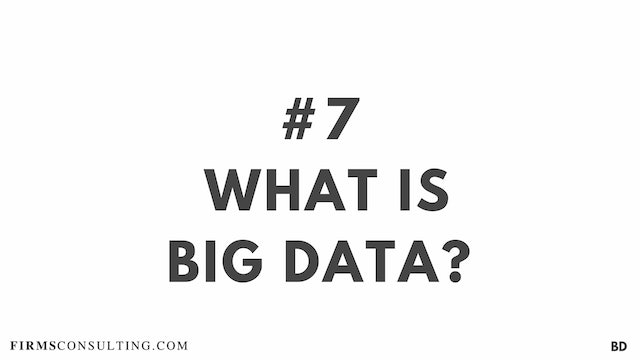 7 BD What is Big Data