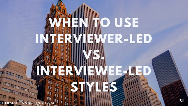 333 FCI When to use interviewer vs. interviewee-led styles