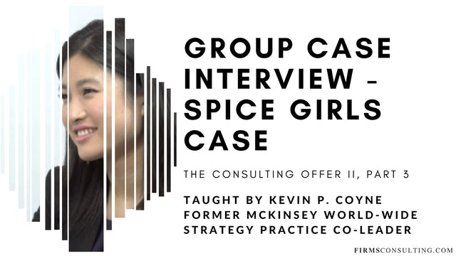 The Consulting Offer 2: 3 Group Case Interview - Spice Girls Case
