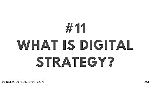 11 D&IT What is digital strategy?