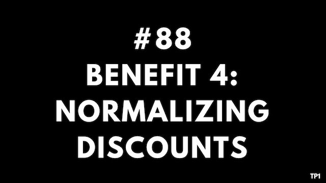 88 TP1 Benefit 4. Normalizing discounts