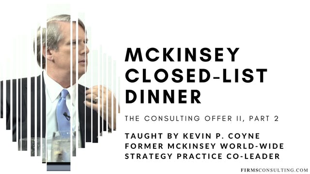 The Consulting Offer 2: 2 McKinsey Closed-List Dinner