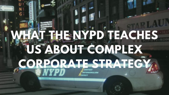 64 FSS What the NYPD teaches us about complex corporate strategy