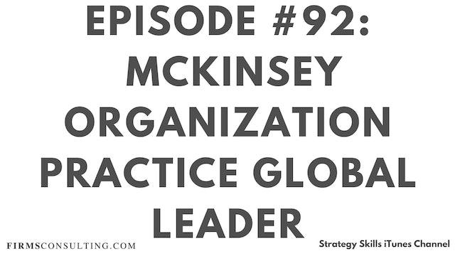 92 FSS Exclusive interview with McKinsey organization practice global leader, Bill Schaninger