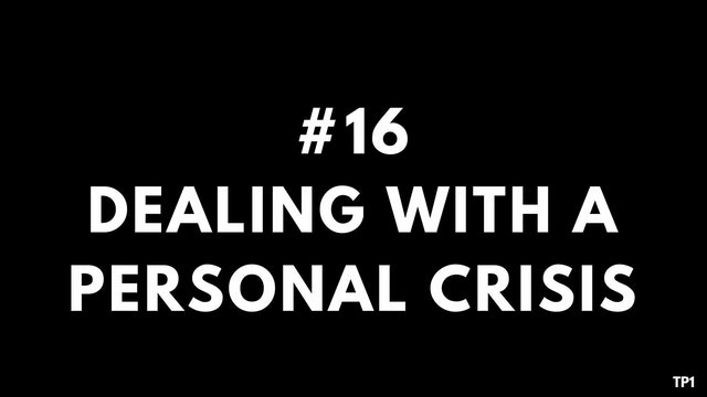 16 TP1 Dealing with a personal crisis