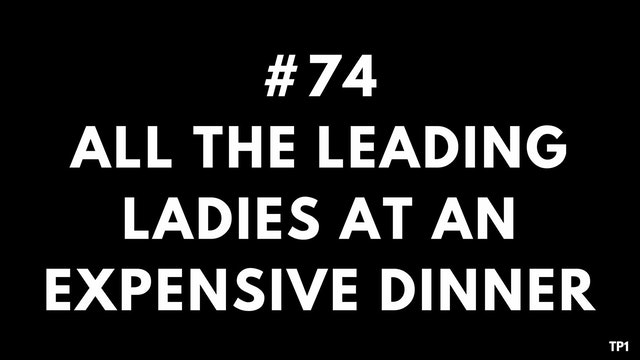 74 TP1 All the leading ladies at an e...