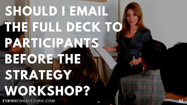 78 SS Should I email the full deck to participants before the strategy workshop