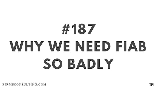 187 115.2 TP1 Why we need FIAB so badly