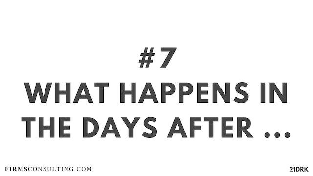 7 21D PS What happens in the days after....