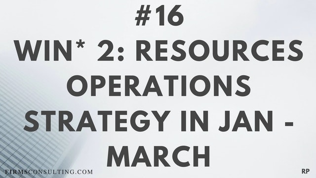 16 RP 15.2 Win 2 - Resources - Operations strategy in Jan-March