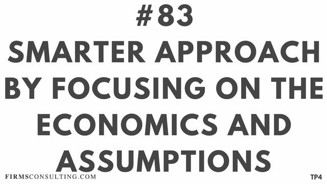 83 BAR 19.11 Smarter approach by focusing on the economics and assumptions