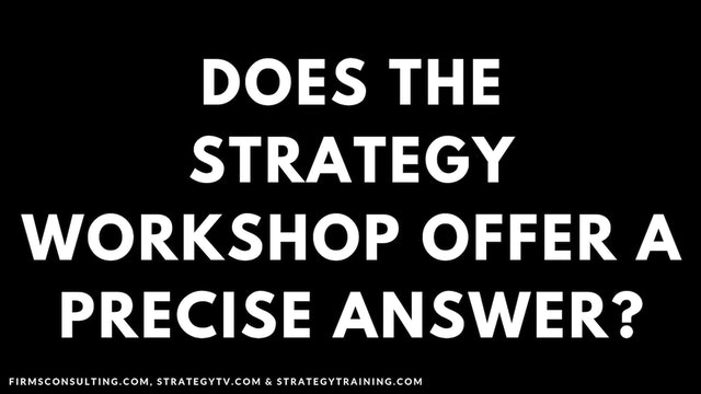 77 FSS Does the strategy workshop offer a precise answer