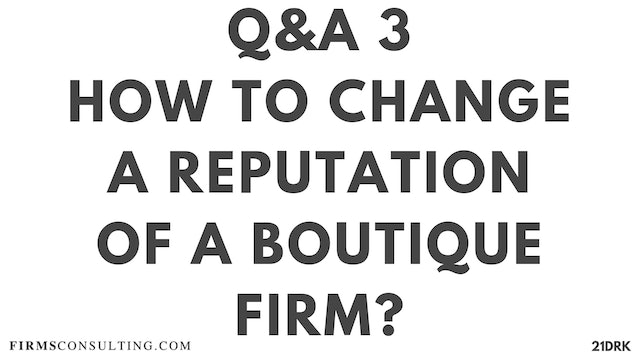 13 21D PS Q&A 3 Daniel - Why can't boutique firms improve their reputation after completing a strategy study