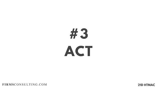 3 21D HTMAC Part 3: Act