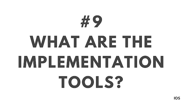 9 1.9 IOS What are the implementation tools?