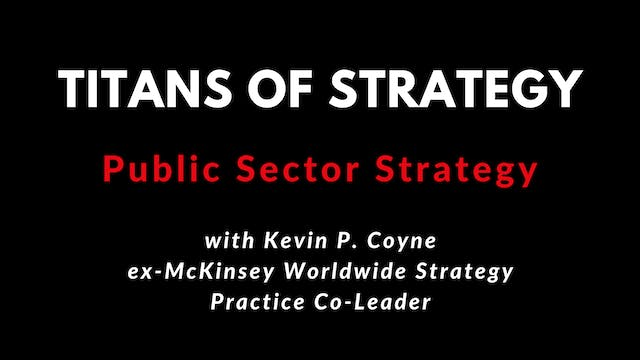 Public Sector Strategy with Kevin P. Coyne 4K