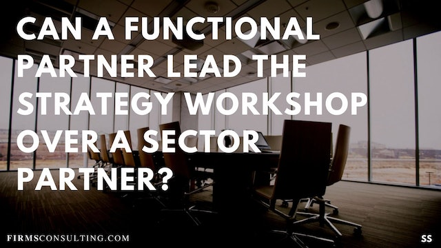 69 FSS Can a functional partner lead the strategy workshop over a sector partner?
