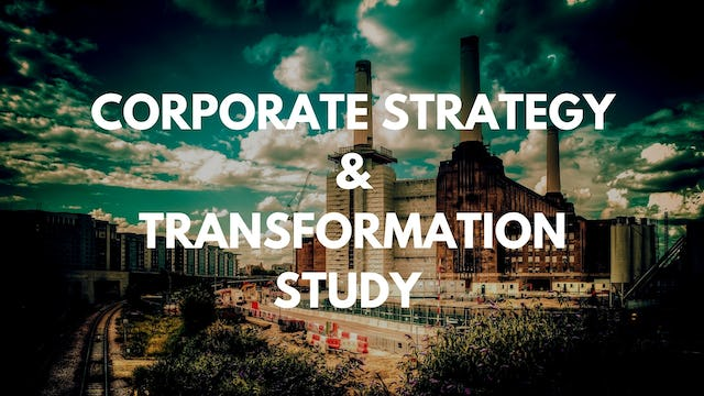 CS&T 1 25 How is a transformation study different from corporate strategy?
