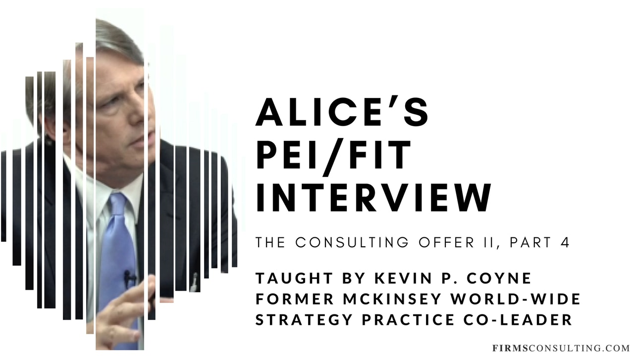 The Consulting Offer 2: 4 Alice's PEI/FIT Interview