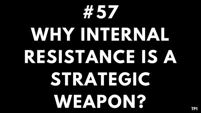 57 TP1 Why internal resistance is a strategic weapon