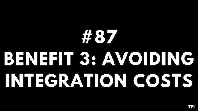 87 TP1 Benefit 3. Avoiding integration costs
