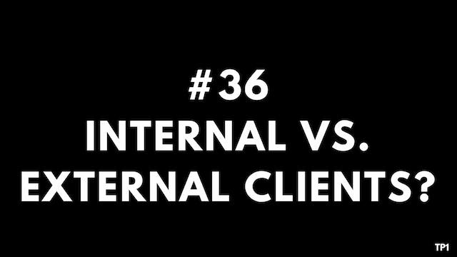 36 TP1 Internal vs. external clients