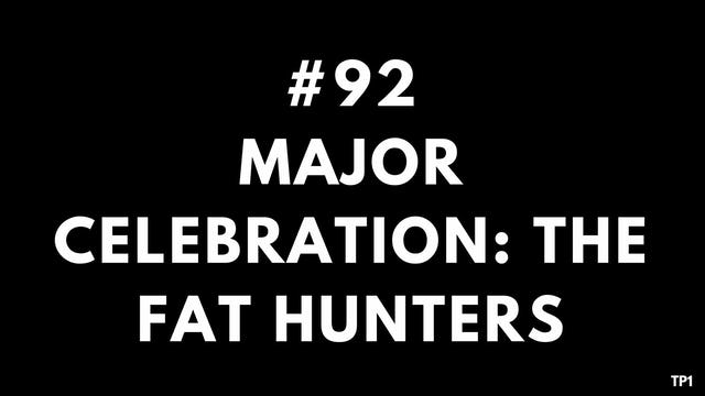 92 82 11 TP1 Major celebration. The Fat Hunters