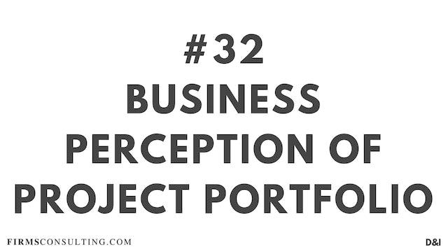32 D&IT Business perception of project portfolio