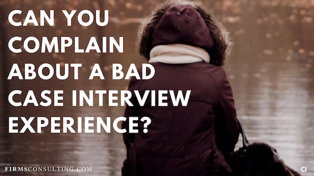331 FCI Should you complain about a bad case interview experience?