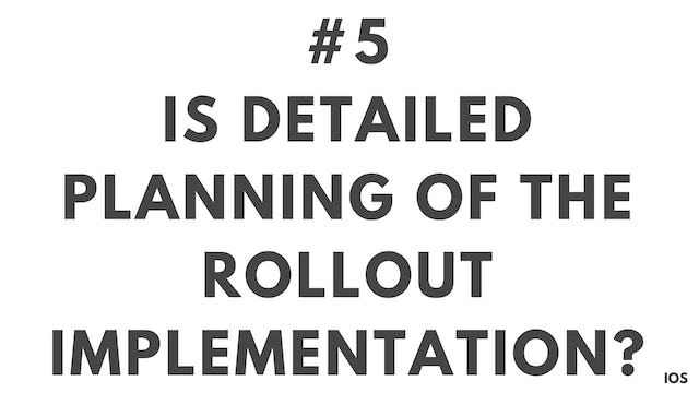 5 1.5 IOS Is detailed planning of the rollout implementation?