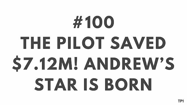 100 83 TP1 The pilot saved $7.12M! Andrew's star is born