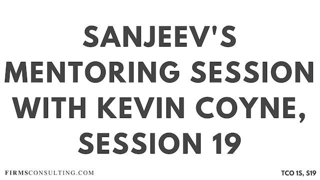 Kevin Coyne Mentoring, Sanjeev Session 19, Sanjeev's Mentoring Session with Kevin Coyne, former McKinsey WorldWide Strategy Co-Leader