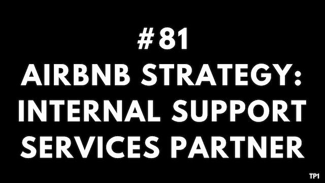81 TP1 Airbnb Strategy Internal Support Services Partner