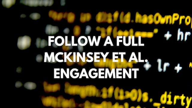 Follow a full McKinsey et al Engagement
