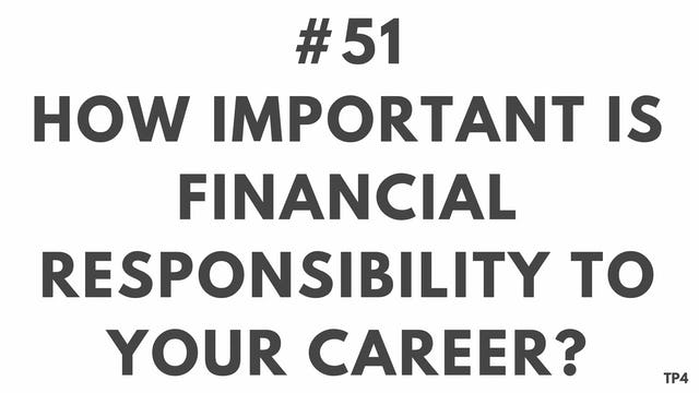 51 BAR15 TP4 How important is financial responsibility to your career