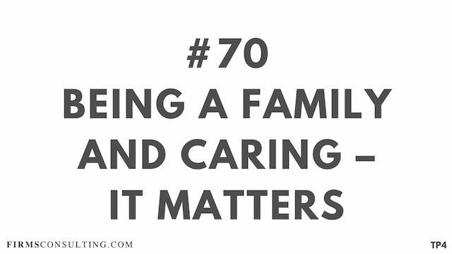 70 BAR 18.17 TP4 Being a family and caring. It matters