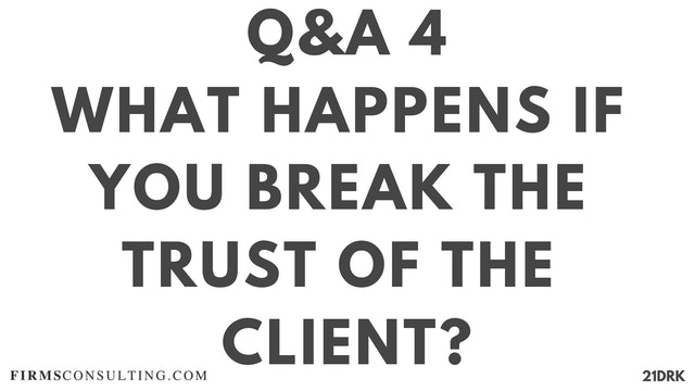 14 21D PS Q&A 4 Jikku Mohan - What happens if you break the trust of the client