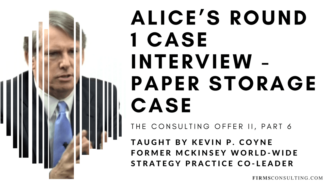The Consulting Offer 2: 6 Alice's R1 Case Interview - Paper Storage Case