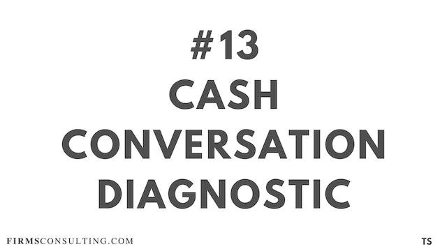 13 TS 12 Cash Conversation Diagnostic