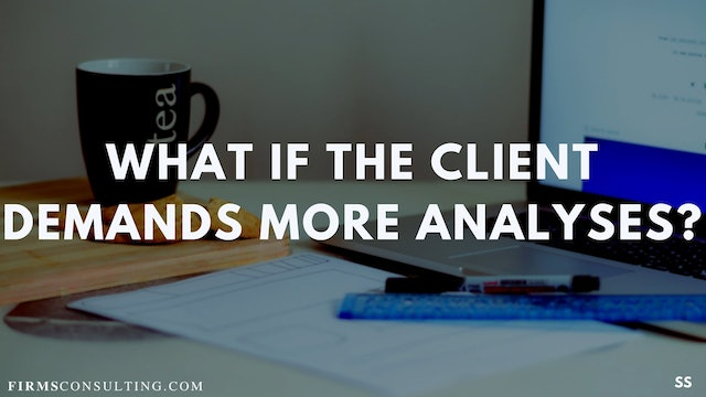 72 FSS What if the client demands more analyses