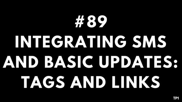 89 TP1 Integrating SMS and basic updates- tags and links