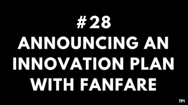 28 TP1 Announcing an innovation plan ...