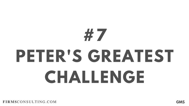 7 GMS P1 Peter's greatest challenge