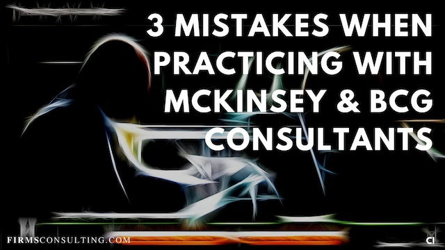 326 FCI 3 Mistakes When Practicing with McKinsey and BCG consultants