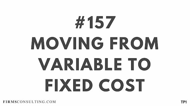 157 113.13 TP1 Moving from variable to fixed cost
